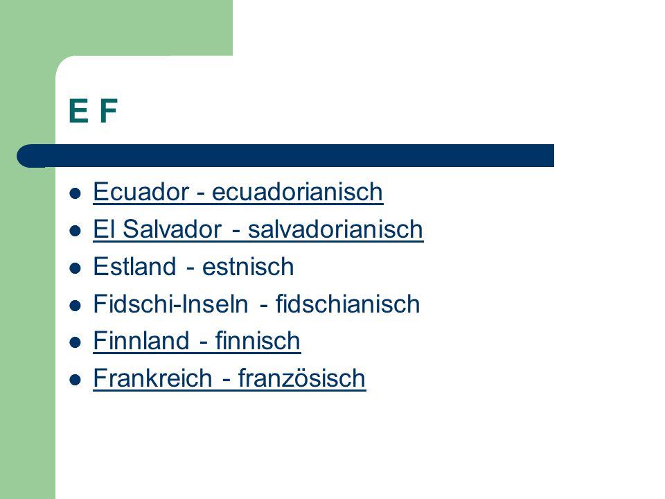 E F Ecuador - ecuadorianisch El Salvador - salvadorianisch