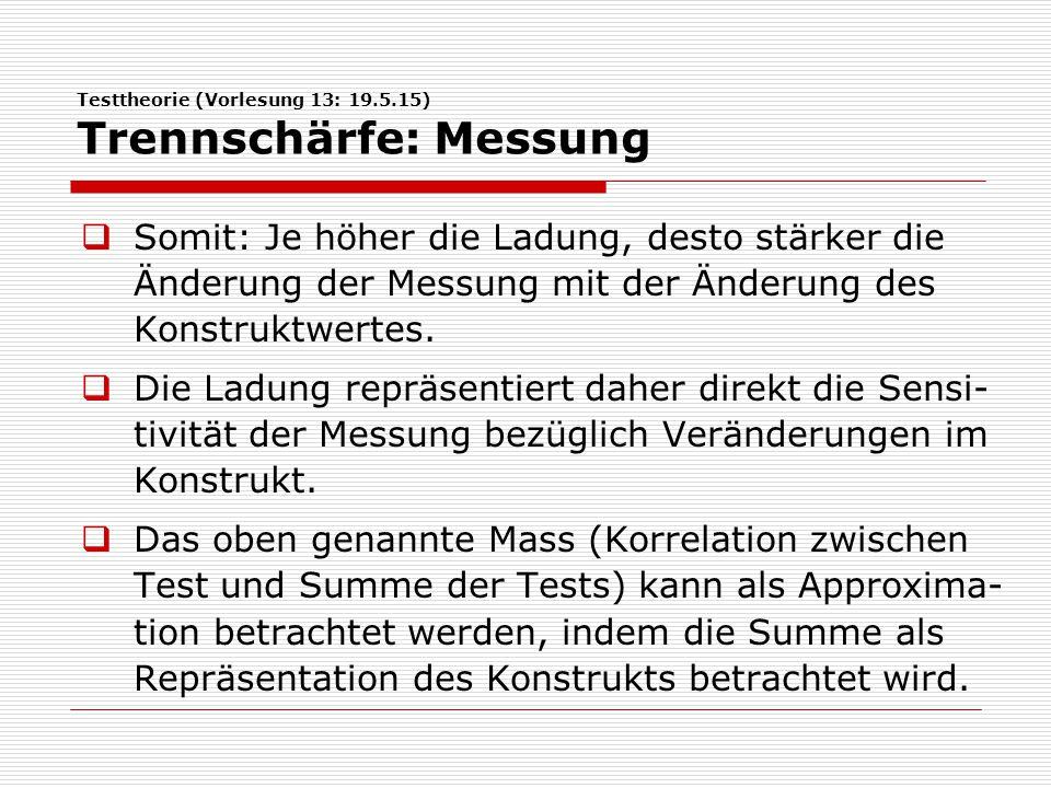 Testtheorie (Vorlesung 13: 19.5.15) Trennschärfe: Messung