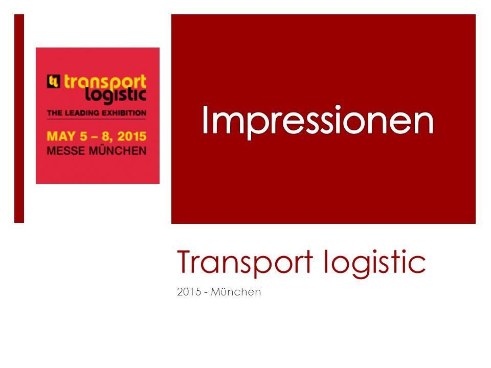 Impressionen Transport logistic 2015 - München