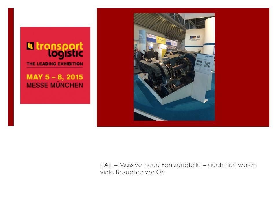 RAIL – Massive neue Fahrzeugteile – auch hier waren viele Besucher vor Ort
