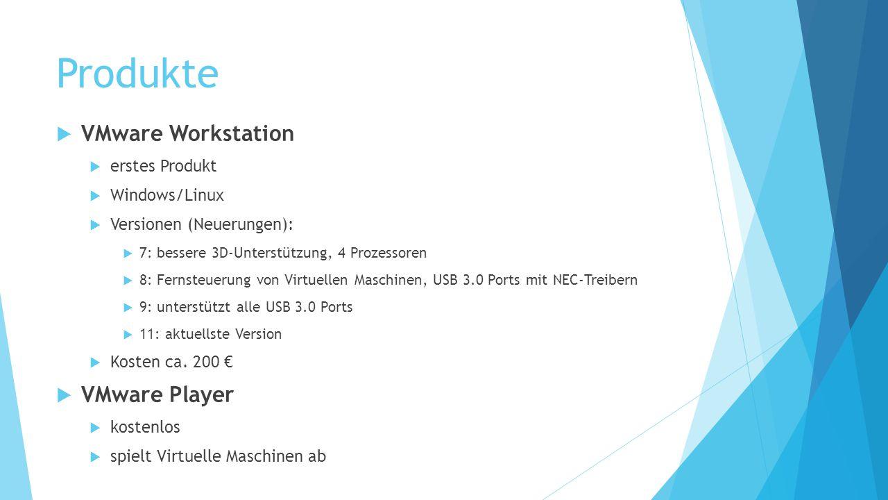 Produkte VMware Workstation VMware Player erstes Produkt Windows/Linux