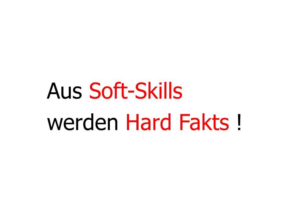 Aus Soft-Skills werden Hard Fakts ! 15
