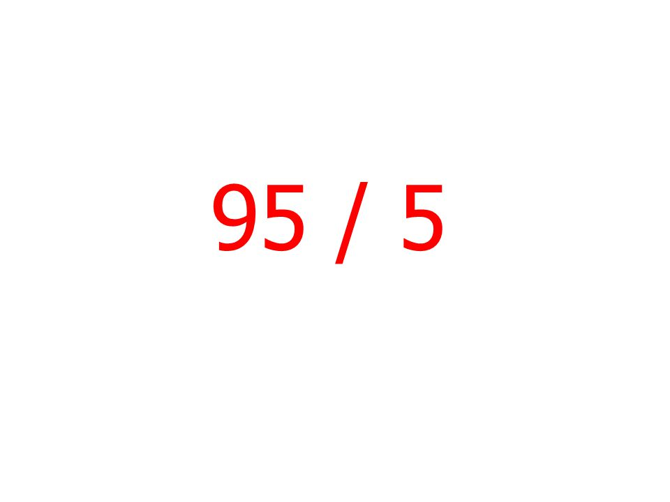95 / 5