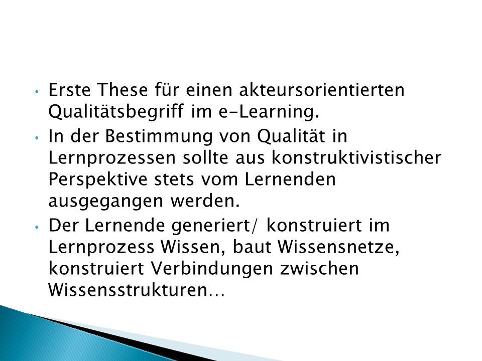 Erste These für einen akteursorientierten Qualitätsbegriff im e-Learning.