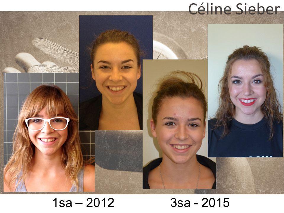 Céline Sieber 1sa – 2012 3sa - 2015