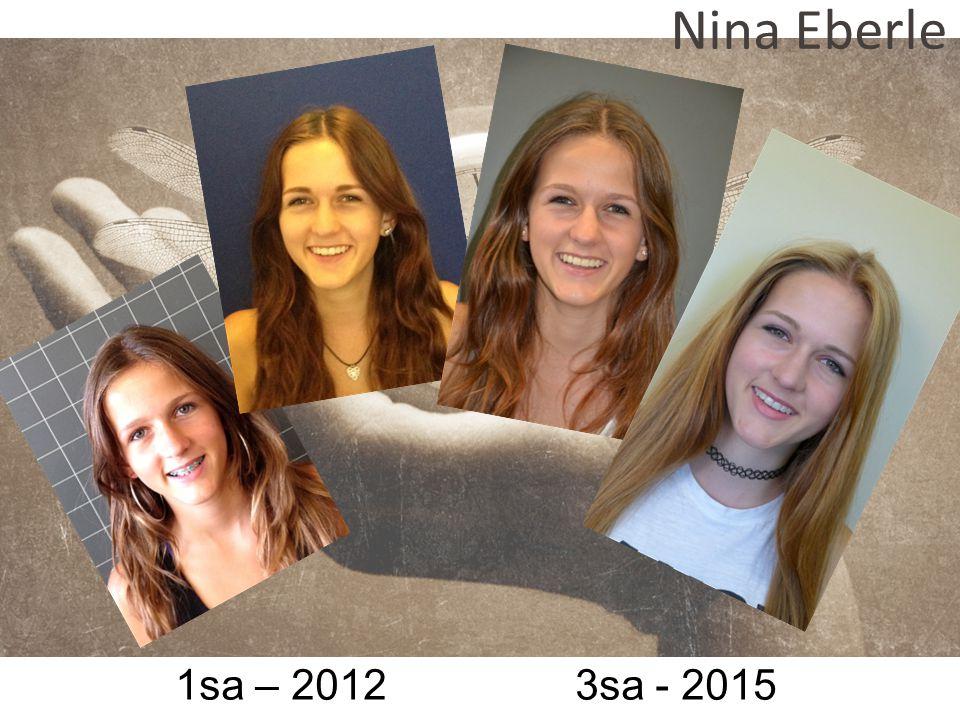 Nina Eberle 1sa – 2012 3sa - 2015