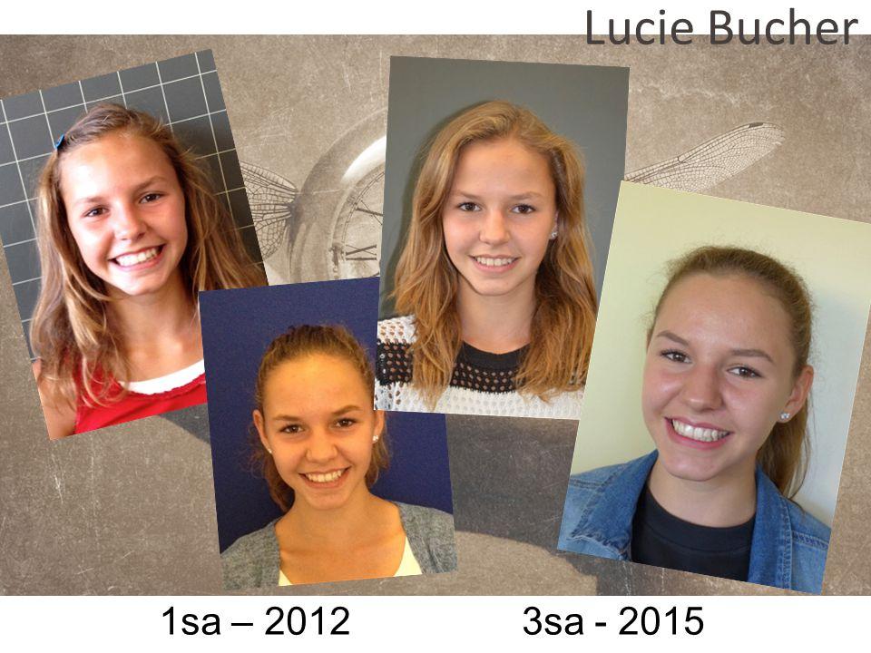 Lucie Bucher 1sa – 2012 3sa - 2015