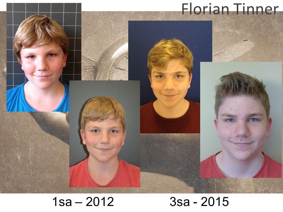 Florian Tinner 1sa – 2012 3sa - 2015