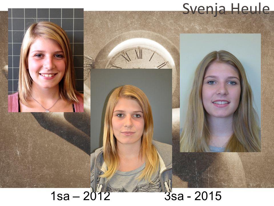 Svenja Heule 1sa – 2012 3sa - 2015