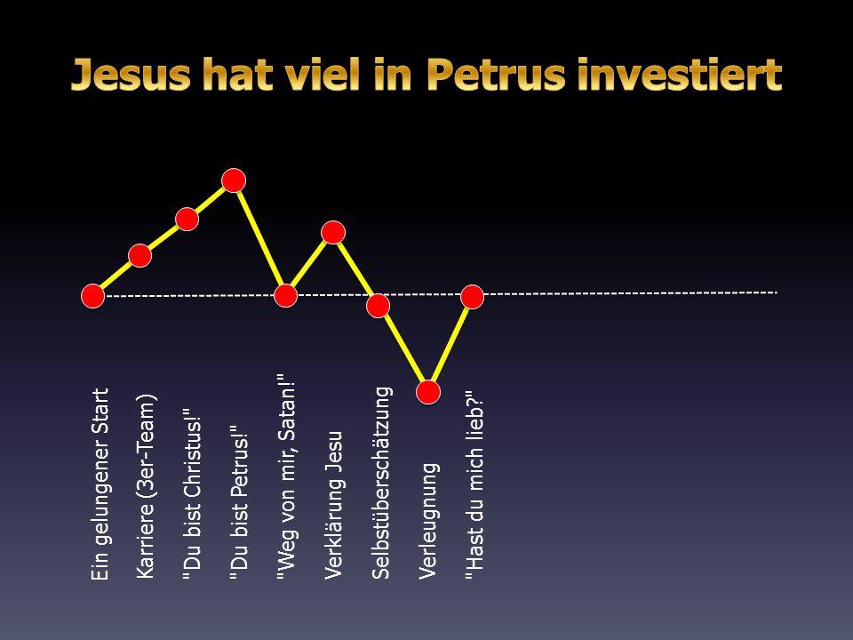 Jesus hat viel in Petrus investiert
