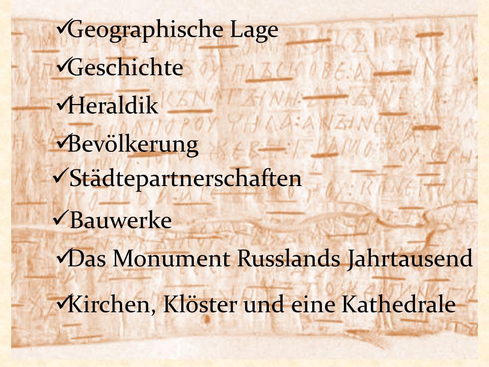 Geographische Lage Geschichte. Heraldik. Bevölkerung. Städtepartnerschaften. Bauwerke. Das Monument Russlands Jahrtausend.