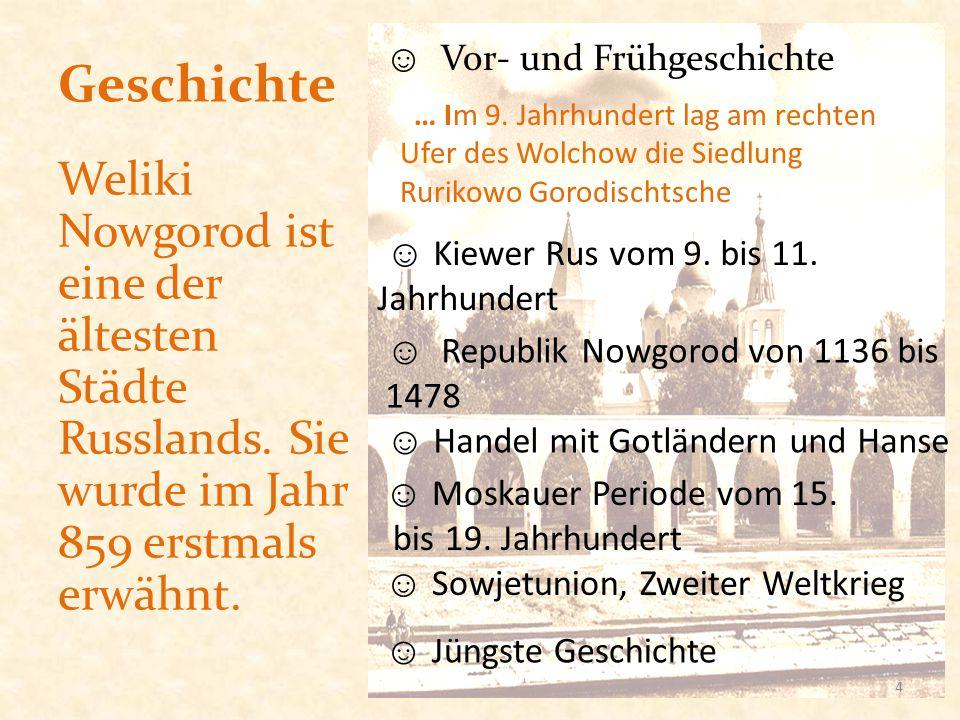 Geschichte ☺ Vor- und Frühgeschichte. … Im 9. Jahrhundert lag am rechten Ufer des Wolchow die Siedlung Rurikowo Gorodischtsche.