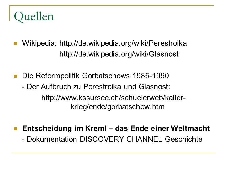 Quellen Wikipedia: http://de.wikipedia.org/wiki/Perestroika