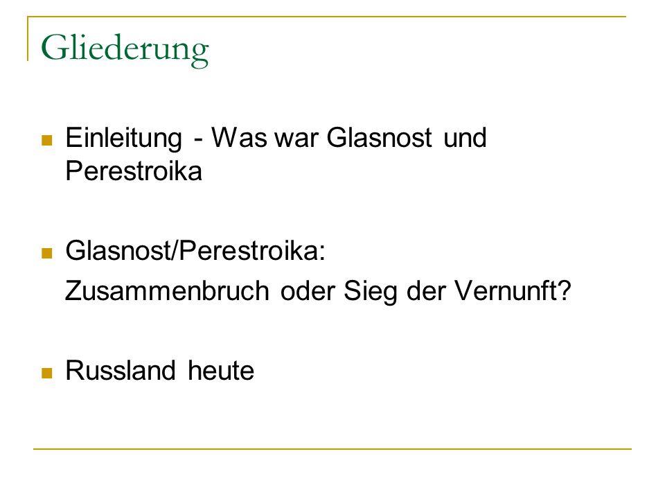 Gliederung Einleitung - Was war Glasnost und Perestroika