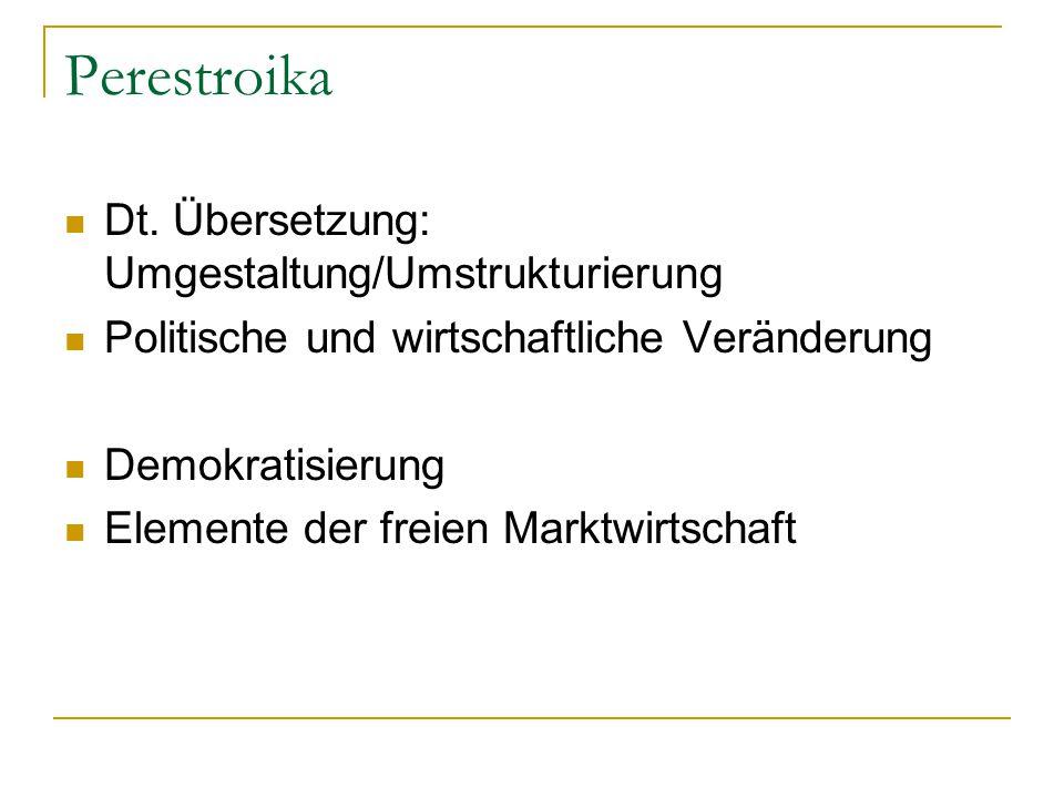 Perestroika Dt. Übersetzung: Umgestaltung/Umstrukturierung