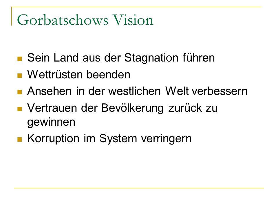 Gorbatschows Vision Sein Land aus der Stagnation führen