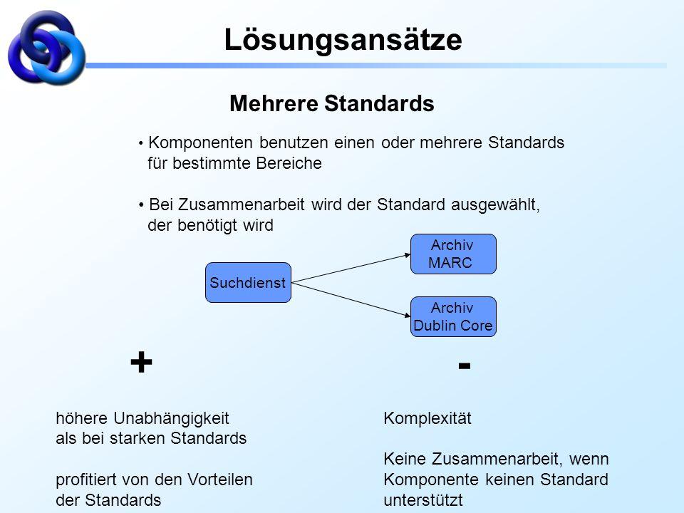 Lösungsansätze Mehrere Standards für bestimmte Bereiche