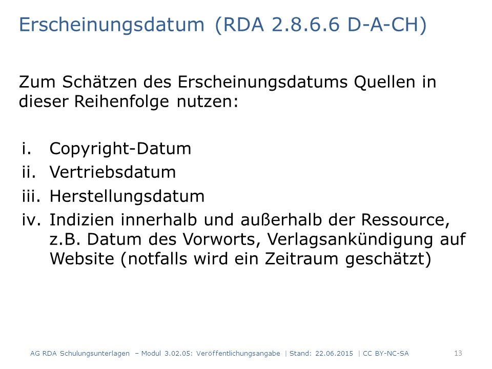 Erscheinungsdatum (RDA 2.8.6.6 D-A-CH)