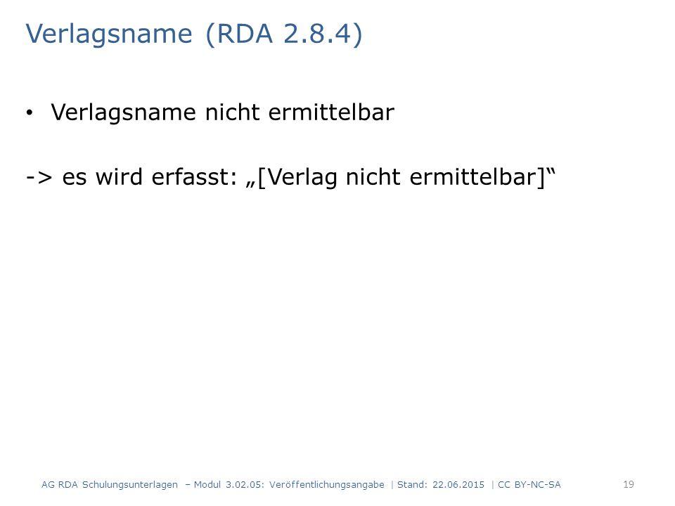 Verlagsname (RDA 2.8.4) Verlagsname nicht ermittelbar