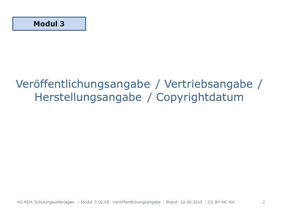 Modul 3 Veröffentlichungsangabe / Vertriebsangabe / Herstellungsangabe / Copyrightdatum.