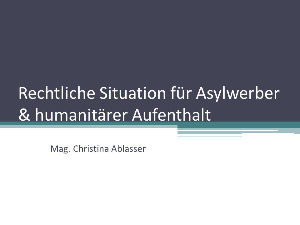 Rechtliche Situation für Asylwerber & humanitärer Aufenthalt