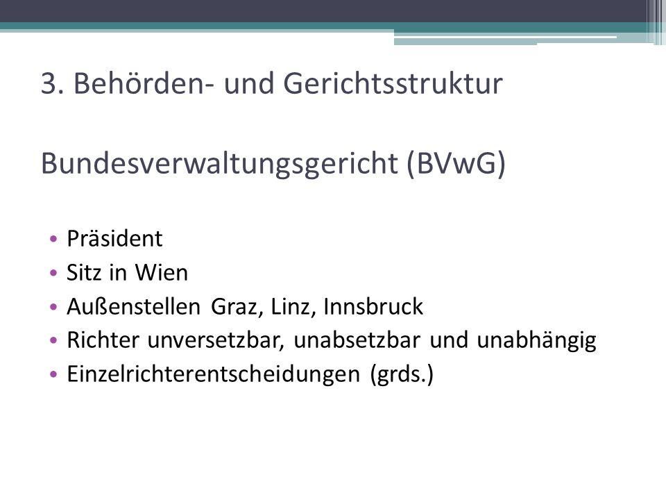 3. Behörden- und Gerichtsstruktur Bundesverwaltungsgericht (BVwG)