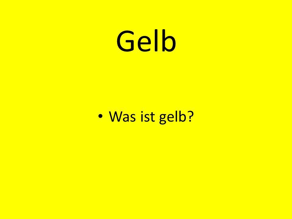 Gelb Was ist gelb