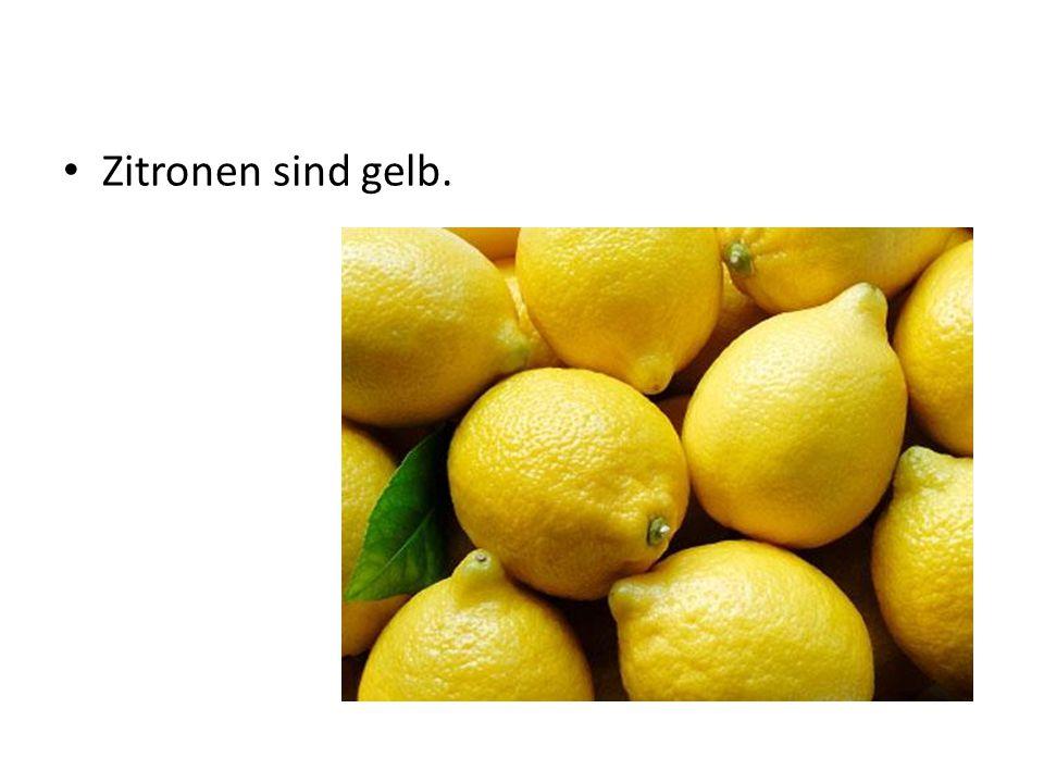 Zitronen sind gelb.