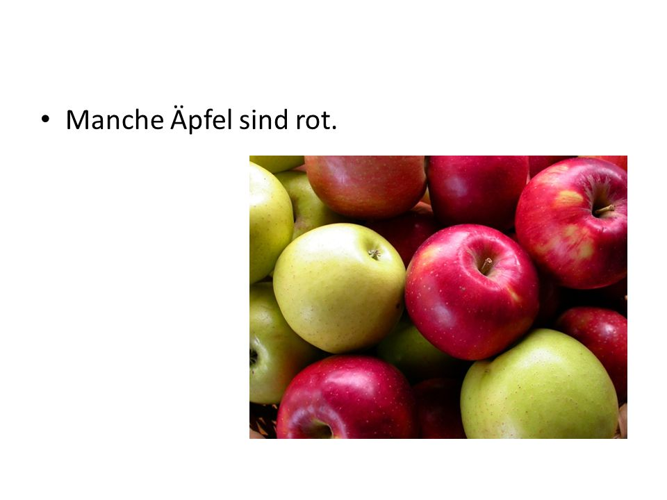 Manche Äpfel sind rot.