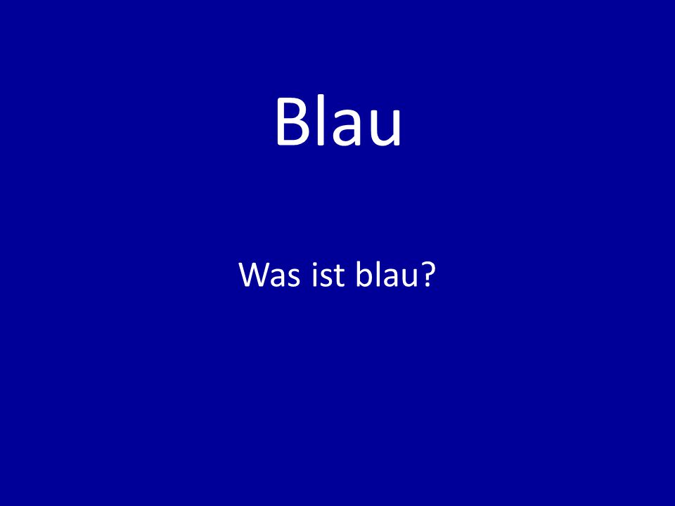 Blau Was ist blau