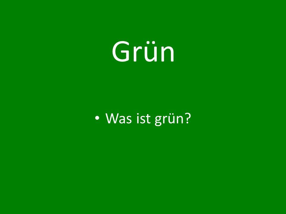 Grün Was ist grün