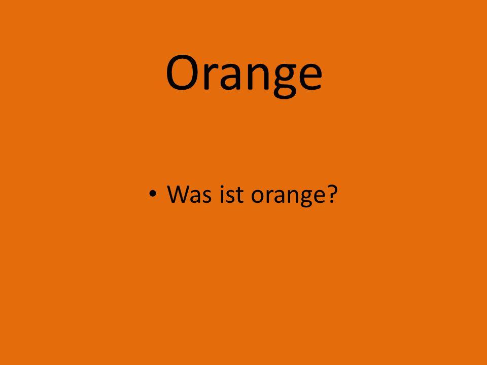 Orange Was ist orange
