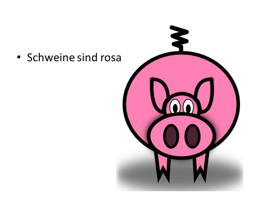 Schweine sind rosa