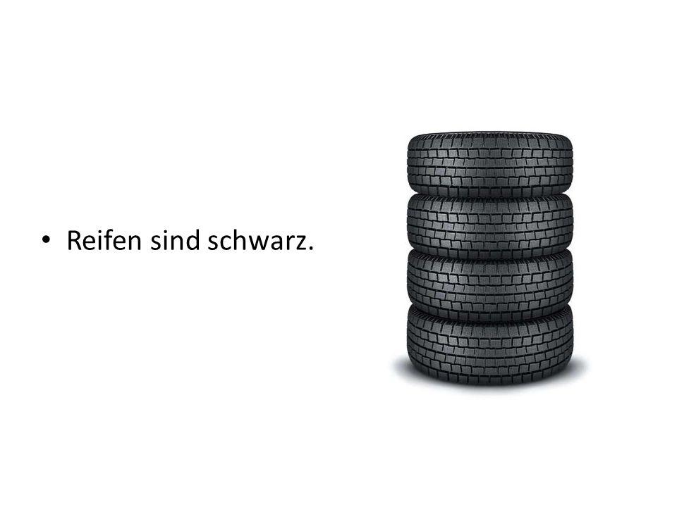 Reifen sind schwarz.