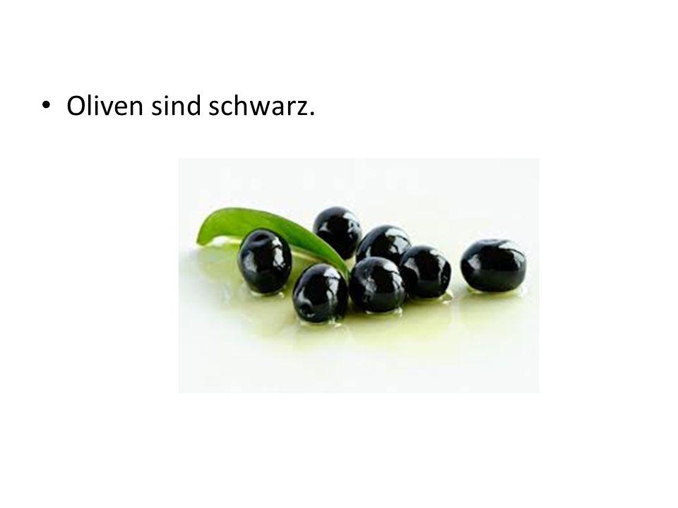Oliven sind schwarz.