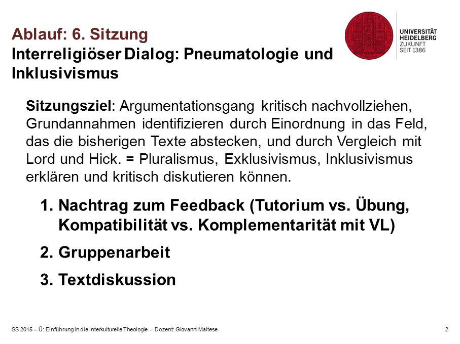 Ablauf: 6. Sitzung Interreligiöser Dialog: Pneumatologie und Inklusivismus