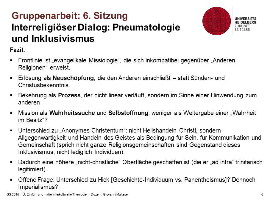 Gruppenarbeit: 6. Sitzung Interreligiöser Dialog: Pneumatologie und Inklusivismus