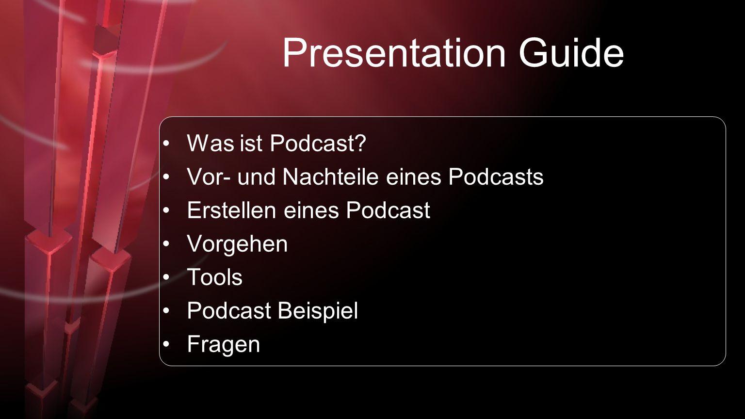 Presentation Guide Was ist Podcast Vor- und Nachteile eines Podcasts