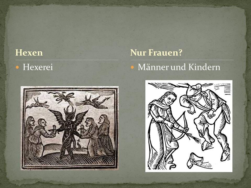 Hexen Nur Frauen Hexerei Männer und Kindern