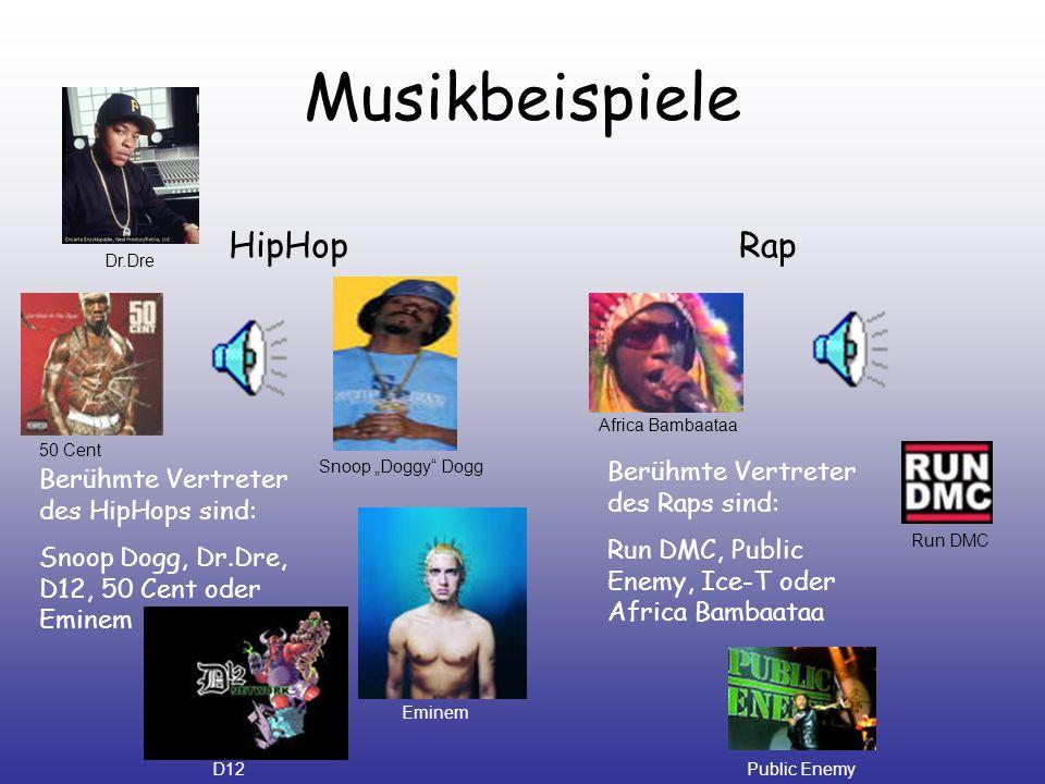 Musikbeispiele HipHop Rap Berühmte Vertreter des Raps sind: