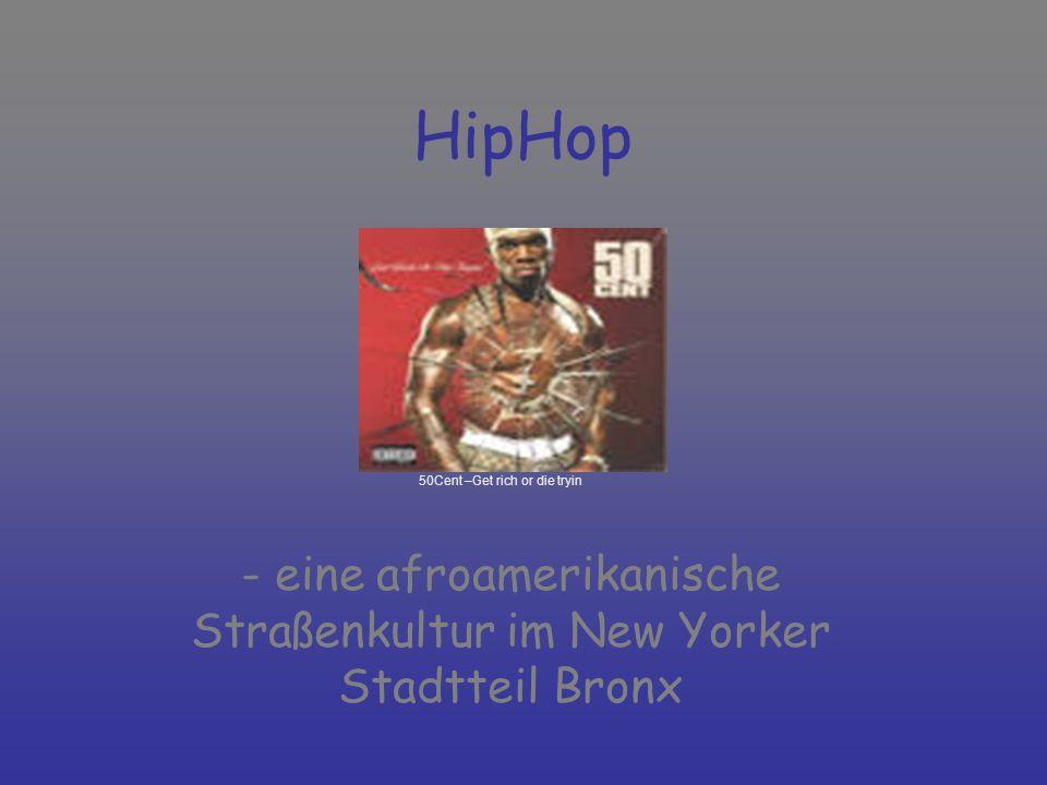 - eine afroamerikanische Straßenkultur im New Yorker Stadtteil Bronx