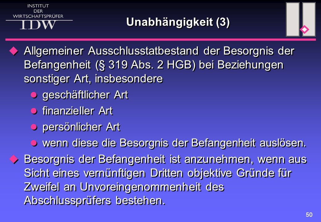 Unabhängigkeit (3) Allgemeiner Ausschlusstatbestand der Besorgnis der Befangenheit (§ 319 Abs. 2 HGB) bei Beziehungen sonstiger Art, insbesondere.