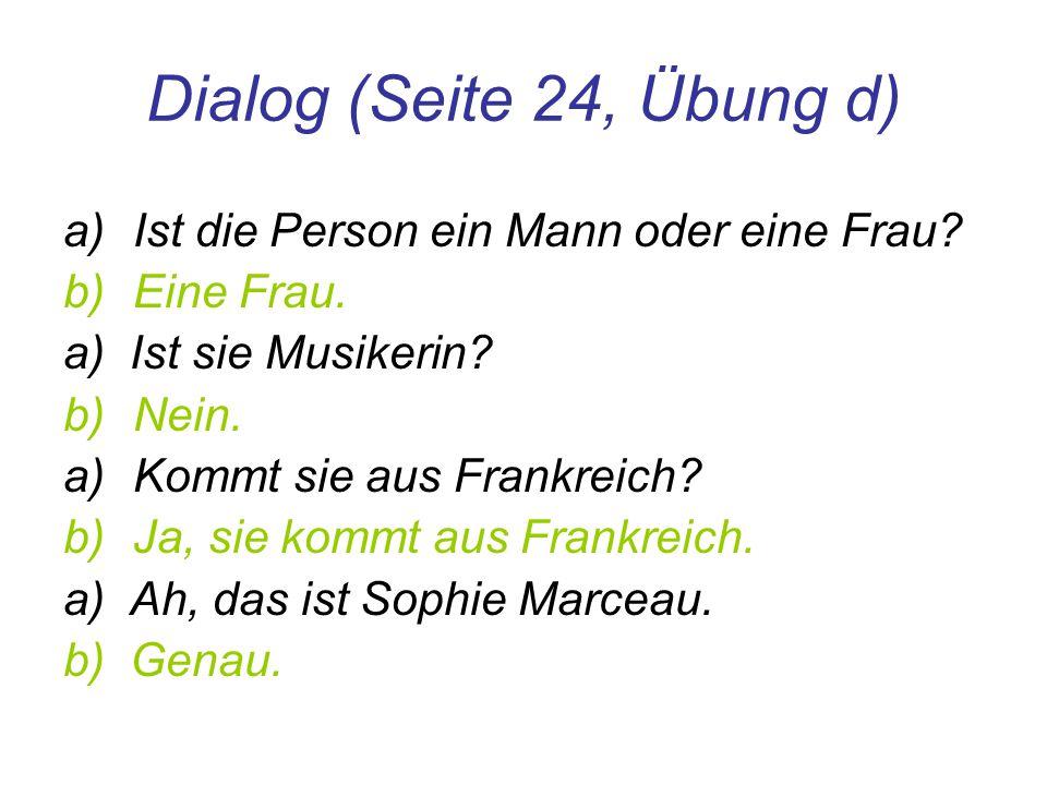 Dialog (Seite 24, Übung d) Ist die Person ein Mann oder eine Frau