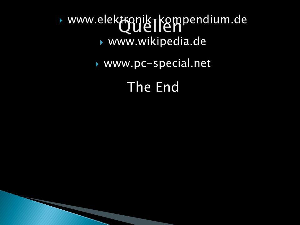 Quellen The End www.elektronik-kompendium.de www.wikipedia.de