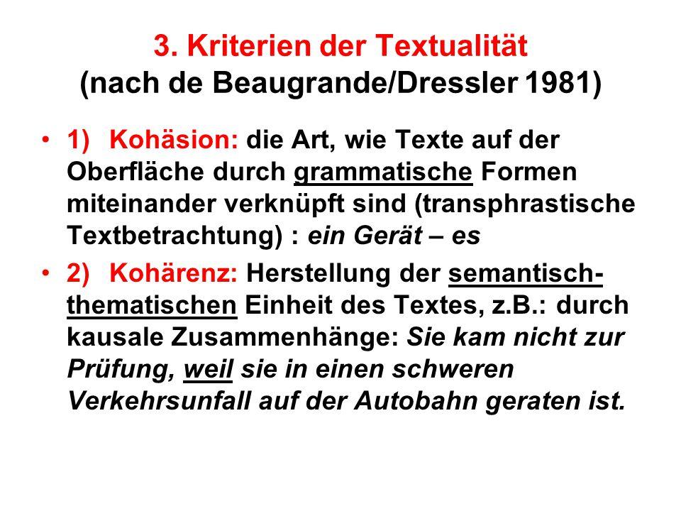 3. Kriterien der Textualität (nach de Beaugrande/Dressler 1981)