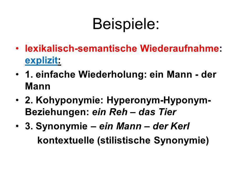 Beispiele: lexikalisch-semantische Wiederaufnahme: explizit:
