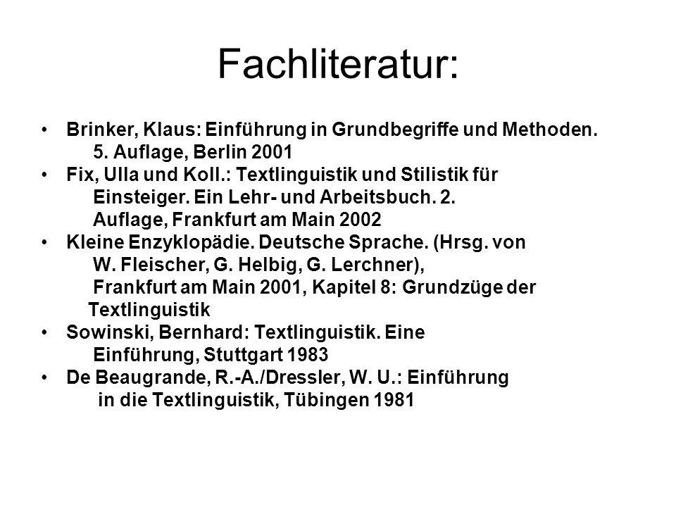 Fachliteratur: Brinker, Klaus: Einführung in Grundbegriffe und Methoden. 5. Auflage, Berlin 2001.