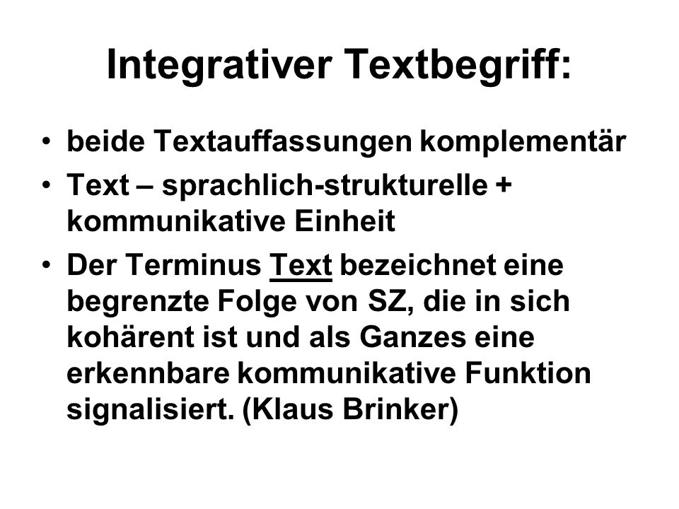 Integrativer Textbegriff: