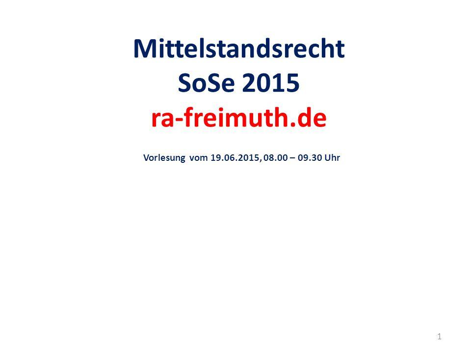 Mittelstandsrecht SoSe 2015 ra-freimuth. de Vorlesung vom 19. 06