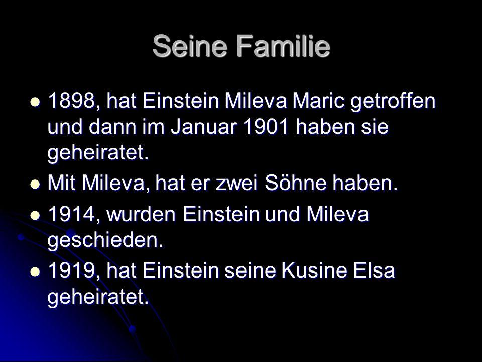 Seine Familie 1898, hat Einstein Mileva Maric getroffen und dann im Januar 1901 haben sie geheiratet.